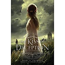 The Kiss of Deception: Remnant Chronicles Audiobook by Mary E. Pearson Narrated by Emily Rankin