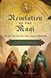 Revelation of the Magi: The Lost Tale of the Wise Men&#39;s Journey to Bethlehem