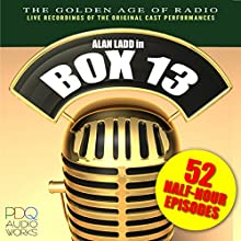 Box 13, Old Time Radio Shows Radio/TV Program by  various writers Narrated by Alan Ladd