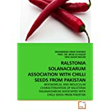 RALSTONIA SOLANACEARUM ASSOCIATION WITH CHILLI SEEDS FROM PAKISTAN: BIOCHEMICAL AND MOLECULAR CHARACTERIZATION...