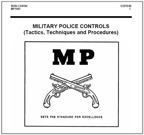 MILITARY POLICE CONTROLS, (Tactics, Techniques and Procedures), SUBCOURSE MP1007