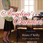 Angelina's Bachelors: A Novel, with Food | [Brian O'Reilly]