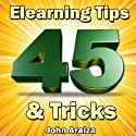 45 Elearning Tips and Tricks