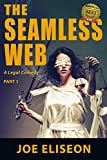 The Seamless Web Part 1: A Legal Comedy