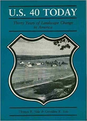 U.S. 40 Today: Thirty Years of Landscape Change in America written by Thomas R. Vale