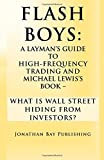 img - for Flash Boys: A Layman's Guide to High-Frequency Trading and Michael Lewis's Book - What Is Wall Street Hiding from Investors? book / textbook / text book