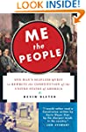 Me the People: One Man's Selfless Que...