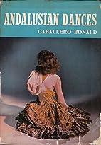 Andalusian dances by José Manuel Caballero…