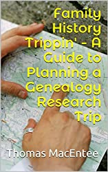 Family History Trippin' - A Guide to Planning a Genealogy Research Trip