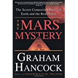 The Mars Mystery: The Secret Connection Between Earth and the Red Planet ~ Graham Hancock