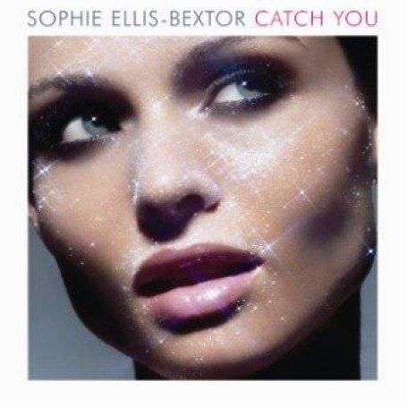 Sophie Ellis-Bextor - Catch You - Single - Zortam Music