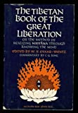 The Tibetan book of the great liberation;: Or, The method of realizing Nirvana through knowing the mind; preceded by an epitome of Padma-Sambhava's biography (Galaxy Books) (0196806968) by Evans-Wentz, W. Y