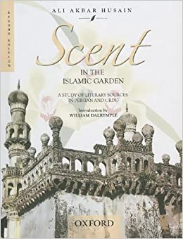 in the islamic garden a study of literary sources in persian and urdu