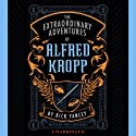 The Extraordinary Adventures of Alfred Kropp (       UNABRIDGED) by Rick Yancey Narrated by Paul Michael