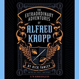 The Extraordinary Adventures of Alfred Kropp | [Rick Yancey]