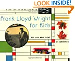 Frank Lloyd Wright for Kids: His Life...