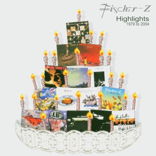 Fischer-Z - Highlights 1979 To 2004 - Zortam Music
