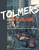 Tolmers in Colour: Memories of a London Squatter Community