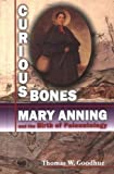 Curious Bones: Mary Anning and the Birth of Paleontology (Great Scientist)