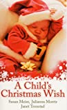 Susan Meier A Child's Christmas Wish: Snowbound Baby / Meet Me under the Mistletoe / Stranded With Santa: WITH Snowbound AND Meet Me Under the Mistletoe AND Stranded with Santa