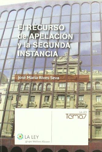 EL RECURSO DE APELACION Y LA SEGUNDA INSTANCIA
