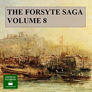 The Forsyte Saga, Volume 8 Audiobook