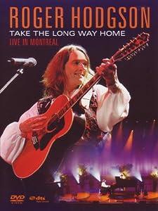 Roger Hodgson - Take The Long Way Home