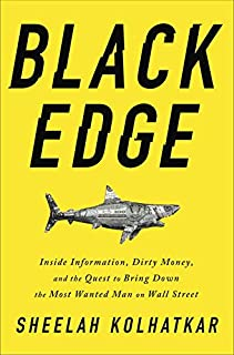 Book Cover: Black Edge: Inside Information, Dirty Money, and the Quest to Bring Down the Most Wanted Man on Wall Street