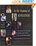 In the Shadow of Revolution: Life Sto...