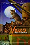 Vasco, Leader of the Tribe (0385733631) by Anne-Laure Bondoux