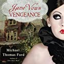 Jane Vows Vengeance (       UNABRIDGED) by Michael Thomas Ford Narrated by Katherine Kellgren