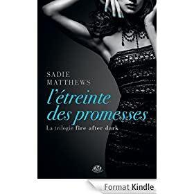L'�treinte des promesses: La Trilogie Fire After Dark, T3