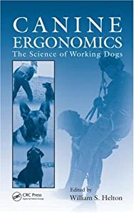 Canine Ergonomics The Science Of Working Dogs by CRC Press