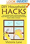 DIY Household Hacks: Your Complete Gu...