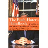 The Bush-Haters Handbook: A Guide to the Most Appalling Presidency of the Past 100 Years ~ Jack Huberman