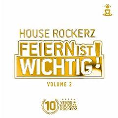 House Rockerz - Feiern ist wichtig! Vol. 2