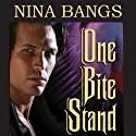 One Bite Stand (       UNABRIDGED) by Nina Bangs Narrated by Traci Odom