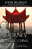 My Journey in Mystic China: Old Pu's Travel Diary (159477157X) by Blofeld, John