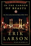 In the Garden of Beasts: Love, Terror, and an American Family in Hitler\'s Berlin by Erik Larson