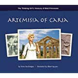 Artemisia of Caria (The Thinking Girl's Treasury of Real Princesses)