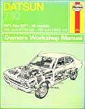 Datsun 710 Owners Workshop Manual: 1973 Thru 1977 (Haynes Owners Workshop Manuals, No 235) (085696235X) by Haynes, J.H.