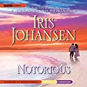Notorious (       UNABRIDGED) by Iris Johansen Narrated by Angela Brazil
