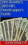 John Arnette's 2013 NFL Handicapper's Guide
