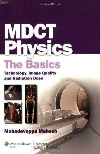MDCT Physics: The Basics: Technology, Image Quality and...