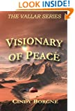 Visionary of Peace (The Vallar Series Book 2)