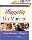 Happily Un-Married: Living Together and Loving It