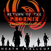 Return of the Phoenix: Monster Squad, Book 1 | [Heath Stallcup]