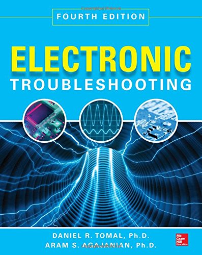 Electronic Troubleshooting, Fourth Edition from McGraw-Hill Professional