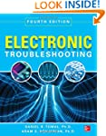 Electronic Troubleshooting, Fourth Ed...