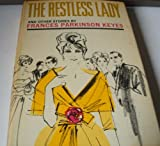 The restless lady, and other stories (0413436101) by Keyes, Frances Parkinson.